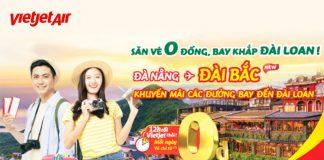 Khuyến mãi vé 0 đồng Vietjet vi vu khắp Đài Loan