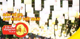 Vi vu khắp Việt Nam cùng Vietjet với hàng triệu vé máy bay 0 đồng