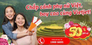 Vietjet Air khuyến mãi giảm 50% giá vé mừng ngày phụ nữ Việt Nam