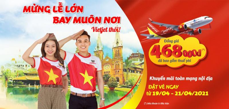 Mừng lễ lớn 30/4 – 1/05 Vietjet Air khuyến mãi chỉ từ 468.000 VND
